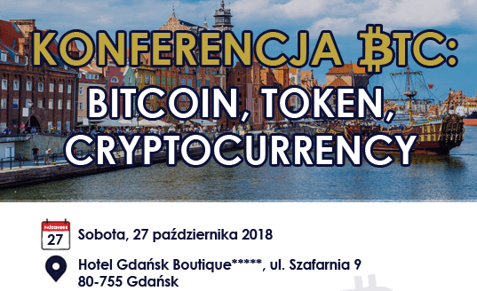 Konferencja BTC: Bitcoin, Token, Cryptocurrency – Gdańsk