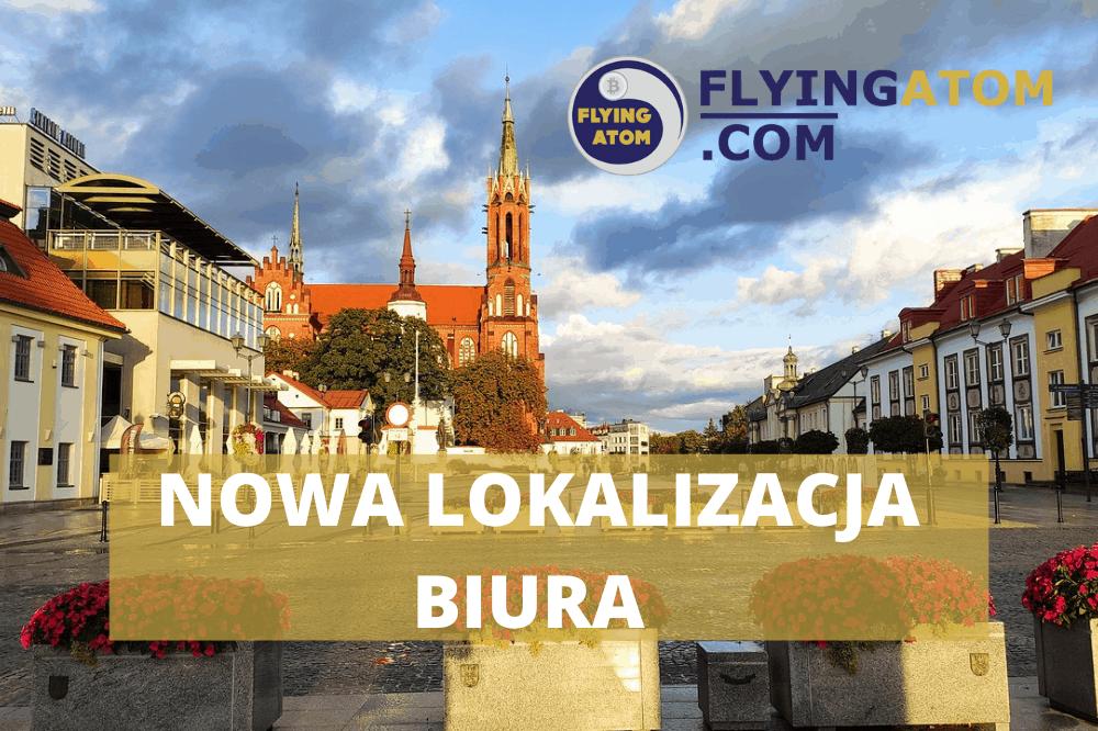 Nowa lokalizacja FlyingAtom Białystok